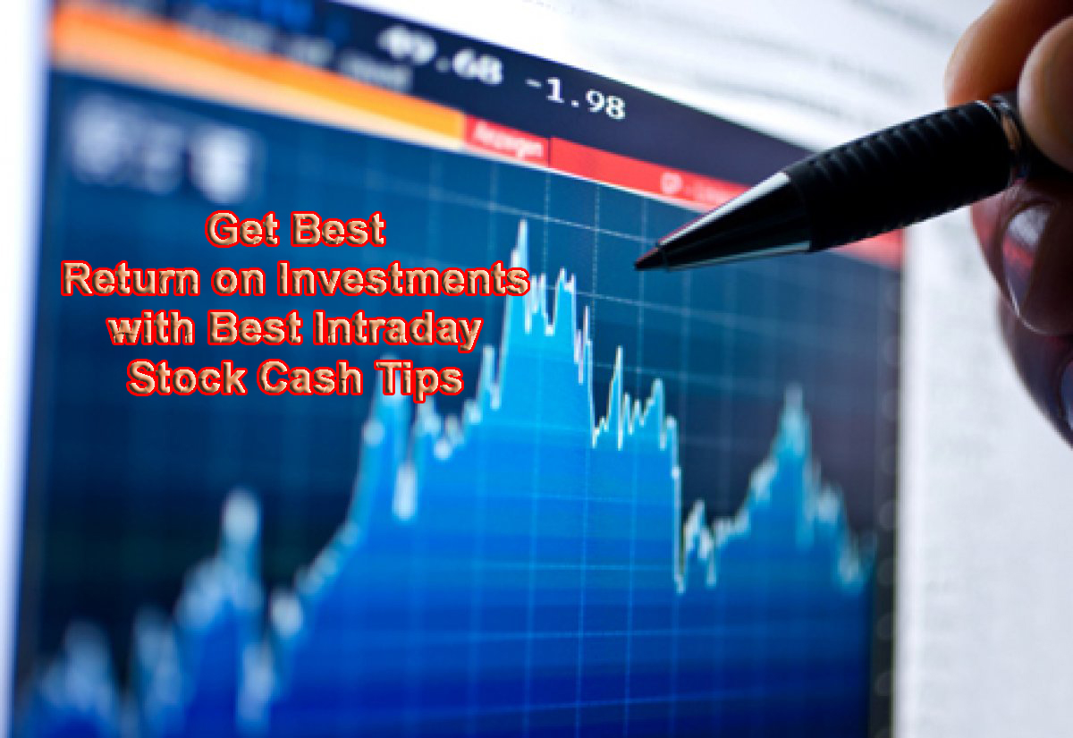 Get Best Return on Investments with Best Intraday Stock Cash Tips