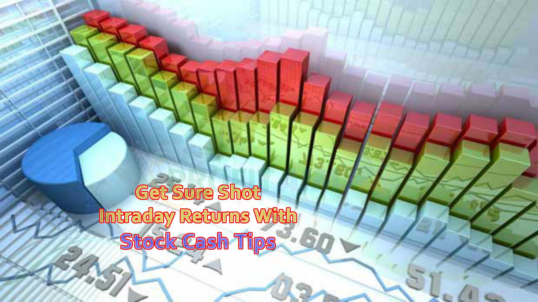 Sure Shot Intraday Returns with Stock Cash Tips
