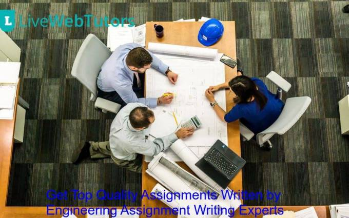 Opt for Engineering Assignment Help: Get Top Quality Assignments Written by Engineering Assignment W