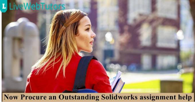 Now Procure an Outstanding Solidworks assignment help