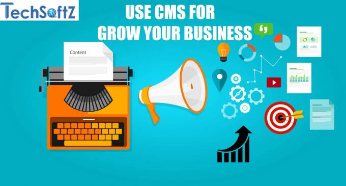 10 Powerful Reasons to use CMS for The Growth Of Your Business
