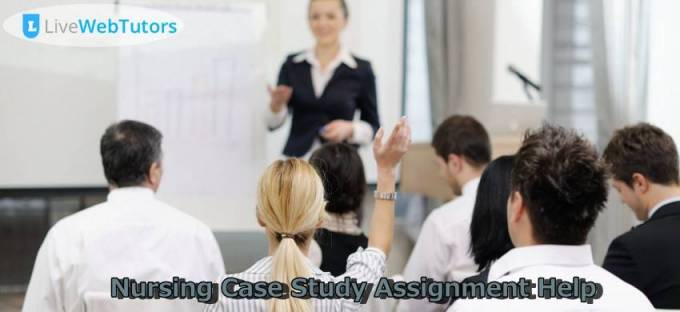 Nursing Case Study Assignment Help: Good Content At A Good Price!