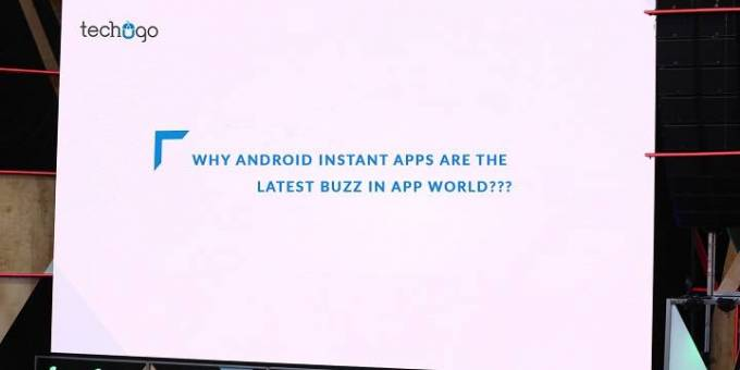 Why Android Instant Apps Are The Latest Buzz In App World?