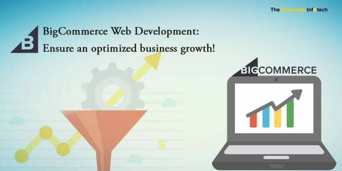 BigCommerce Web Development: Ensure an optimized business growth!
