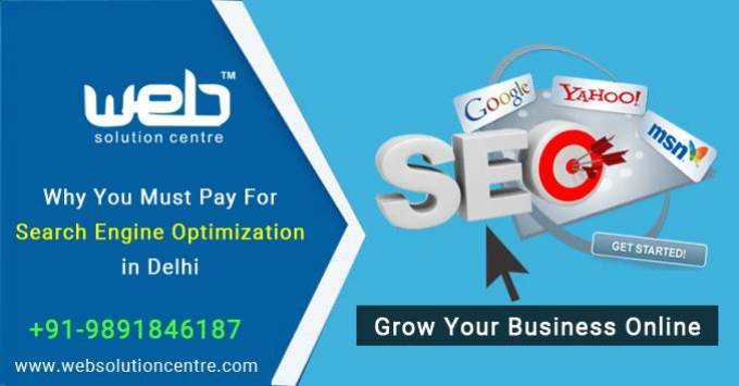 Why You Must Pay for Search Engine Optimization in Delhi
