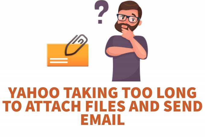 WHY IS YAHOO MAIL TAKING TOO LONG TO ATTACH FILES AND SEND EMAILS?