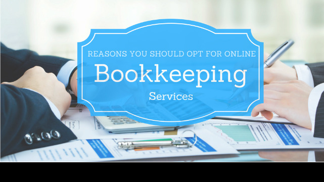 Reasons You Should Opt For Online Bookkeeping Services